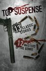 Top Suspense 13 Classic Stories by 12 Masters of the Genre