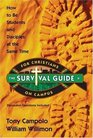The Survival Guide for Christians on Campus How to Be Students and Disciples at the Same Time