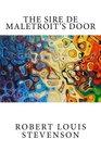 The Sire de Maletroit's Door