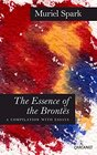 The Essence of the Bronts A Compilation with Essays