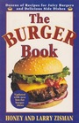 The Burger Book More Than 100 Delicious and Engenious Ways to Enjoy the Juicy Pleasures of Hamburgers Plus 41 Perfect Side-Dish Recipes for Potato