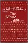 The Nicene Faith Formation Of Christian Theology