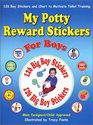 My Potty Reward Stickers for Boys: 126 Boy Stickers and Chart to Motivate Toilet Training