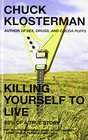 Killing Yourself to Live 85 of a True Story