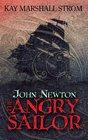 John Newton: The Angry Sailor