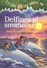Delfines Al Amanecer / Dolphins at Daybreak (La Casa Del Arbol / Magic Tree House)