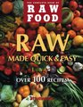 Raw Food Quick & Easy: Over 100 Fast & Simple Recipes (The Complete Book of Raw Food Series)