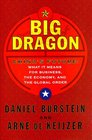 BIG DRAGON  THE FUTURE OF CHINA WHAT IT MEANS FOR BUSINESS THE ECONOMY AND THE GLOBAL ORD