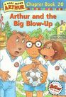 Arthur and the Big Blow-Up (Chapter Book 20)