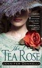 The Tea Rose (Rose, Bk 1)