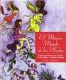 El Magico Mundo De Las Hadas/ the Magic World of the Faeries