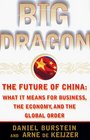 BIG DRAGON  The Future of China WHAT IT MEANS FOR BUSINESS THE ECONOMY AND THE GLOBAL ORDER