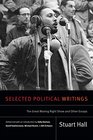 Selected Political Writings The Great Moving Right Show and Other Essays