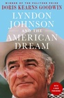 Lyndon Johnson and the American Dream The Most Revealing Portrait of a President and Presidential Power Ever Written