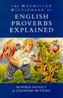 The Macmillan Dictionary of English Proverbs Explained