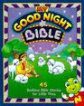 My Good Night Bible: 45 Bedtime Bible Stories for Little Ones