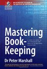 Mastering Book-keeping A Complete Guide to the Principles and Practice of Business Accounting