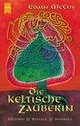 Die keltische Zauberin Mythen Rituale Symbole