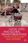 Local Lives and Global Transformations Towards World Society