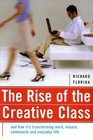 The Rise of the Creative Class And How It's Transforming Work Leisure Community and Everyday Life