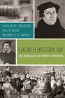 Church History 101 The Highlights of Twenty Centuries