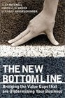 The New Bottom Line Bridging the Value Gaps that are Undermining Your Business