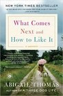 What Comes Next and How to Like It A Memoir