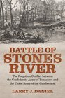 Battle of Stones River: The Forgotten Conflict Between the Confederate Army of Tennessee and the Union Army of the Cumberland