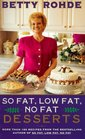 So Fat Low Fat No Fat Desserts More Than 160 Recipes from the Bestselling Author of So Fat Low Fat No Fat