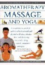 The Encyclopedia of Aromatherapy Massage  Yoga