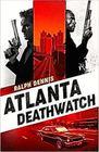Atlanta Deathwatch (Hardman) (Volume 1)