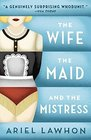 The Wife the Maid and the Mistress
