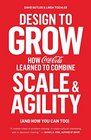 Design to Grow How Coca-Cola Learned to Combine Scale and Agility
