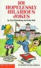 101 Hopelessly Hilarious Jokes (101 Jokes Books)