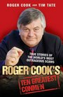 Roger Cook's Ten Greatest Conmen True Stories of the World's Most Outrageous Scams
