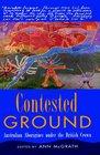 Contested Ground Australian Aborigines under the British Crown