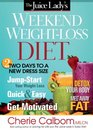 The Juice Lady's Weekend WeightLoss Diet Two days to a new dress size