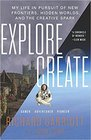 Explore/Create My Life in Pursuit of New Frontiers Hidden Worlds and the Creative Spark