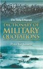 The  Daily Telegraph  Dictionary of Military Quotations