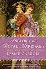Inglorious Royal Marriages A DemiMillennium of Unholy Mismatrimony