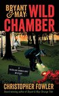 Bryant  May Wild Chamber A Peculiar Crimes Unit Mystery