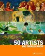 50 Artists You Should Know (50 You Should Know)