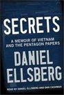 Secrets  A Memoir of Vietnam and the Pentagon Papers