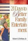 21 Days to Better Family Entertainment