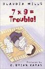 7 x 9  Trouble