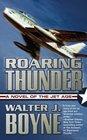 Roaring Thunder A Novel of the Jet Age