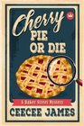 Cherry Pie or Die (Baker Street, Bk 1)