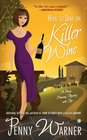 How to Dine on Killer Wine (Party-Planning Mystery, Bk 5)