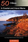50 Hikes in Coastal  Inland Maine From the Burnt Meadow Mountains to Maine's Bold Coast Fourth Edition