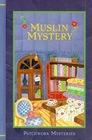Muslin Mystery (Patchwork, Bk 3)